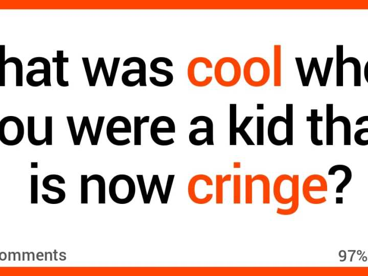 """15 People Share """"Cool"""" Things They Did as Kids That Now Make Them Cringe"""