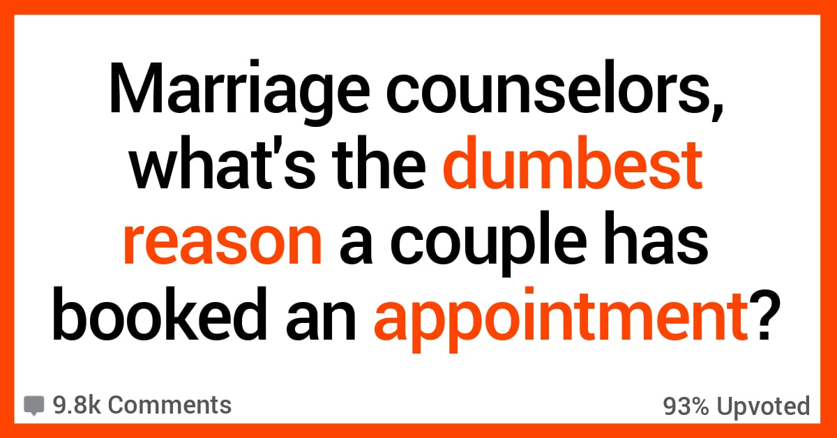 13 of the Pettiest Reasons Marriage Counselors Have Seen New Clients