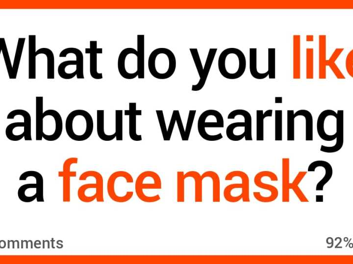 People Talk About What They Like About Wearing Face Masks