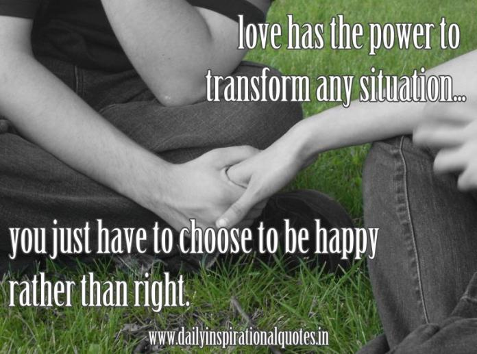 love has the power to transform any.. ( Love Quotes )