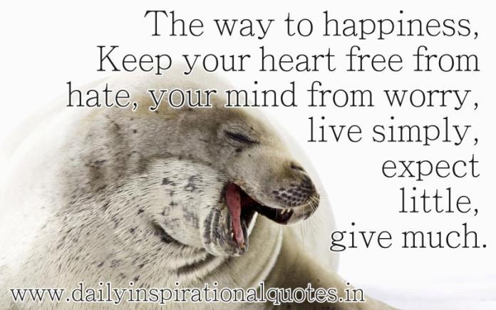 The way to happiness, Keep your.. ( Life Quotes )