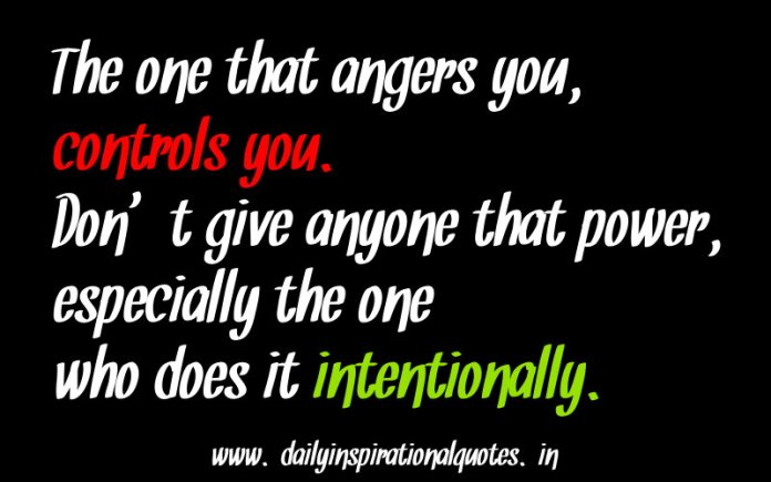 The one that angers you, controls you… ( Self Improvement Quotes )