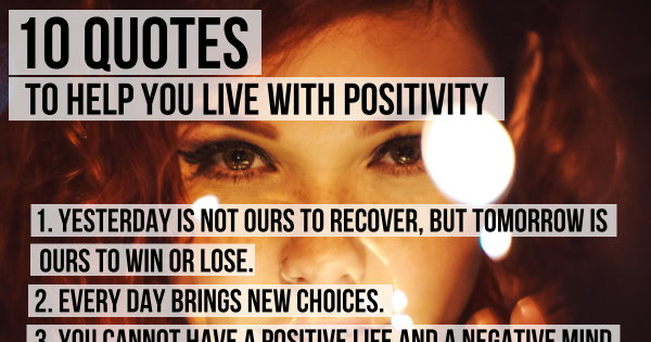 10 Quotes To Help You Live With Positivity