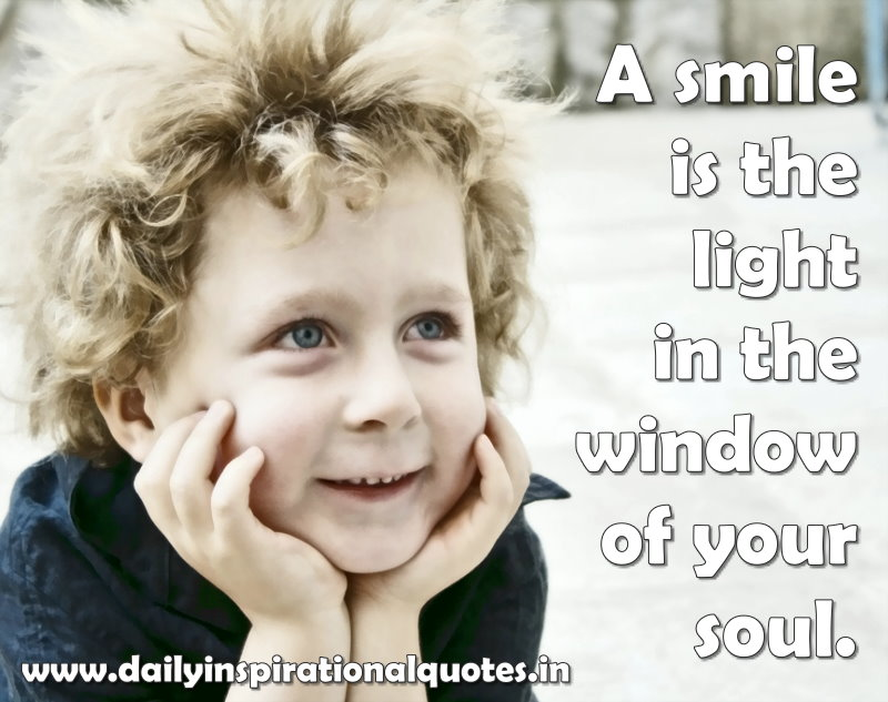 a smile is the light in the window of your soul inspirational