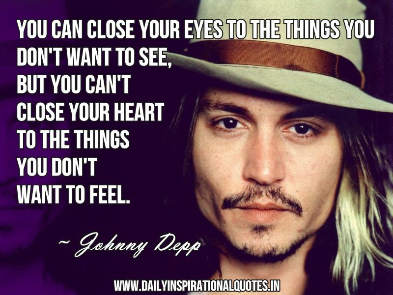 You Can Close Your Eyes To The Things You… ( Inspiring