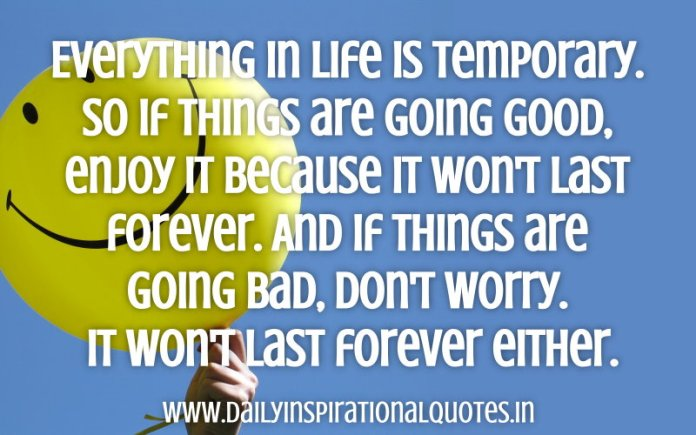 Everything In Life Is Temporary So If Things Are Going Wisdom