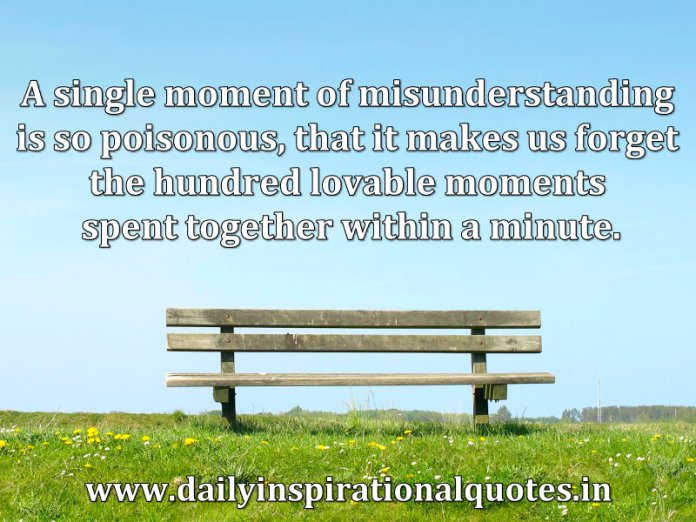 Quotes About Friendship Misunderstanding Interesting A Single Moment Of Misunderstanding Is So Poisonous That
