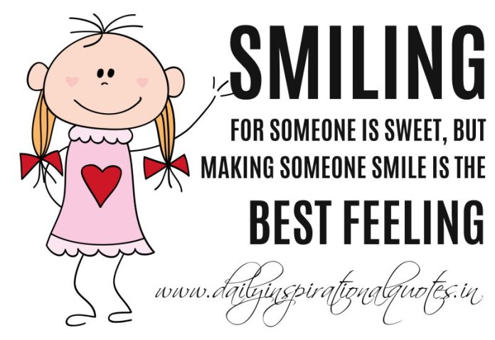 Smiling For Someone Is Sweet But Making Someone Smile Is The Best
