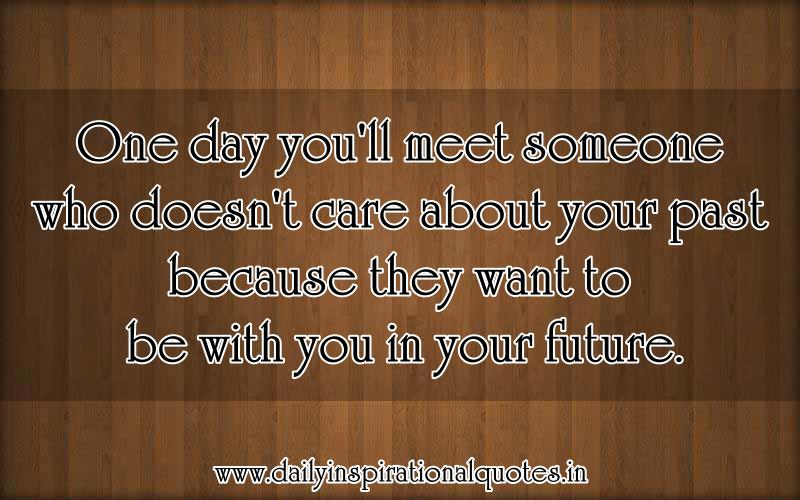 One Day You'll Meet Someone Who Doesn't Care About… ( Love