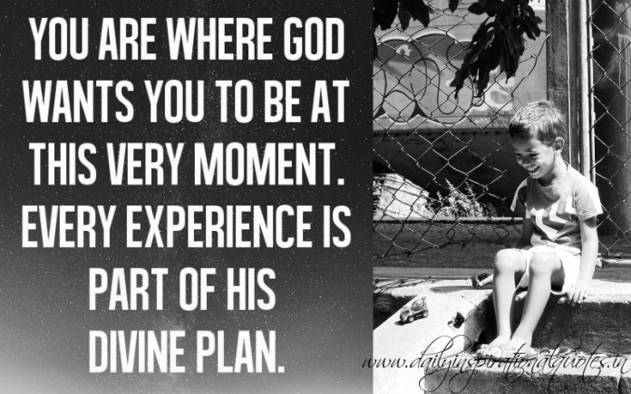 You are where God wants you to be - Inspiring Quote