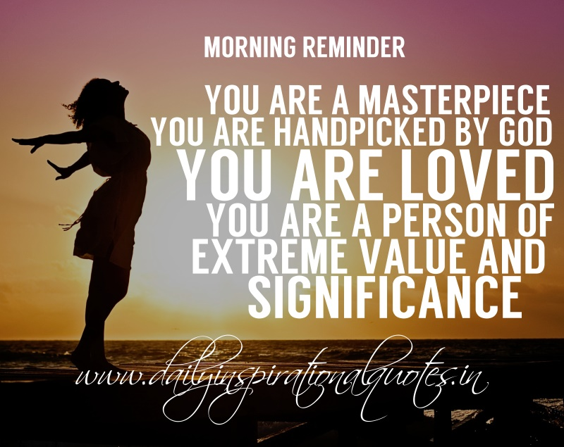 Morning Reminder You Are A Masterpiece You Are