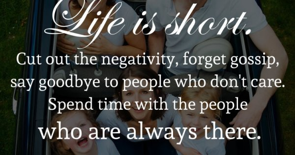 Gossip Family Quotes: Life Is Short. Cut Out The Negativity, Forget Gossip, Say