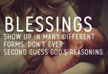 Blessings show up in many different forms. Don't ever second guess God's reasoning.