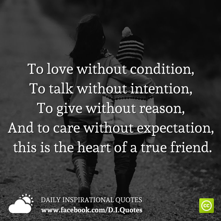 Quotes On Wah A True Friend Is: To Love Without Condition, To Talk Without Intention, To