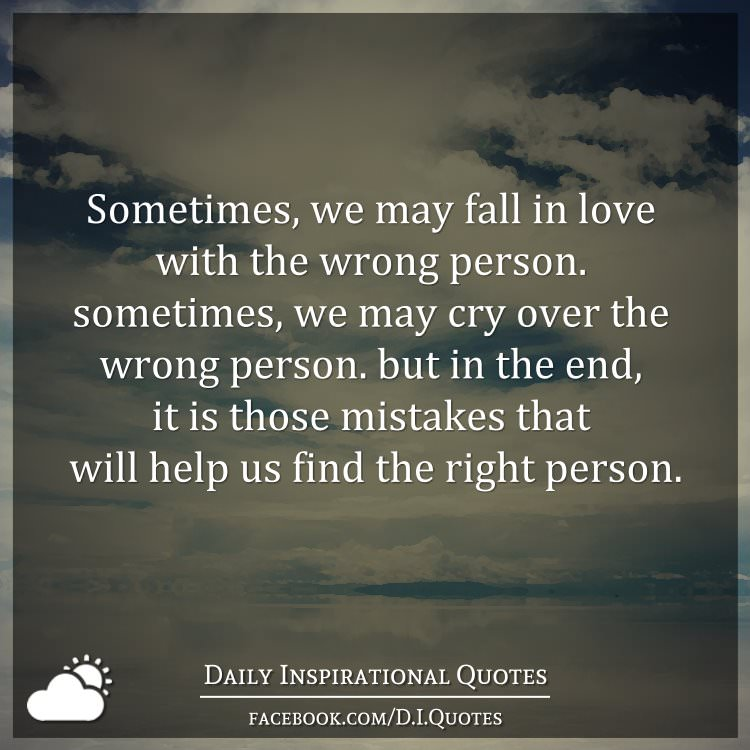 Sometimes, We May Fall In Love With The Wrong Person