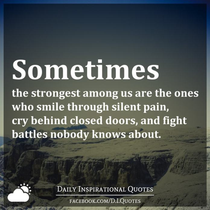 Sometimes The Strongest Among Us Are The Ones Who Smile Through