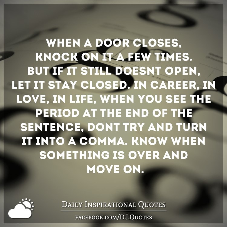 When a door closes, knock on it a few times. But if it still doesn\'t ...