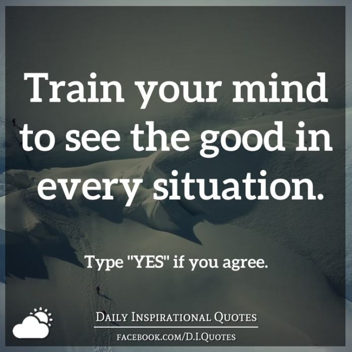 Train Your Mind To See The Good In Every Situation