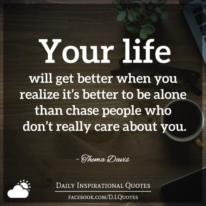 Your Life Will Get Better When You Realize Its Better To Be Alone
