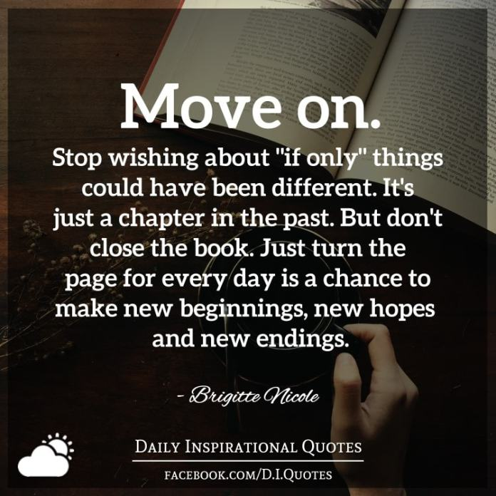 """If Things Were Different Quotes: Move On. Stop Wishing About """"if Only"""" Things Could Have"""