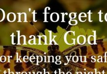Don't forget to thank God for keeping you safe through the night and every time you awaken to see a beautiful new day! Amen