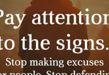 Pay attention to the signs. Stop making excuses for people. Stop defending their inconsiderate ways. Start taking care of you and your own needs. - Reyna Biddy