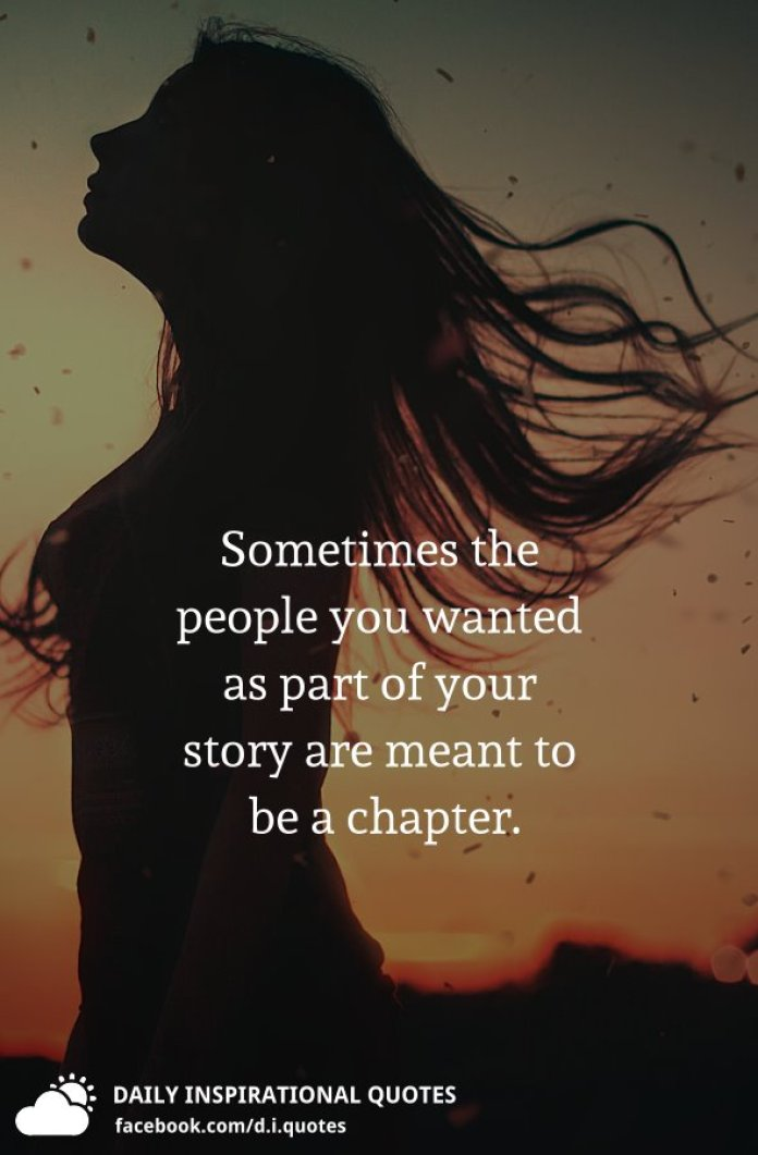 Sometimes the people you wanted as part of your story are meant to be a chapter.