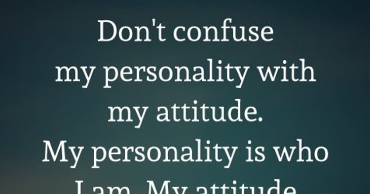 my personality is my attitude