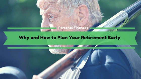 Why and How to Plan Your Retirement Early
