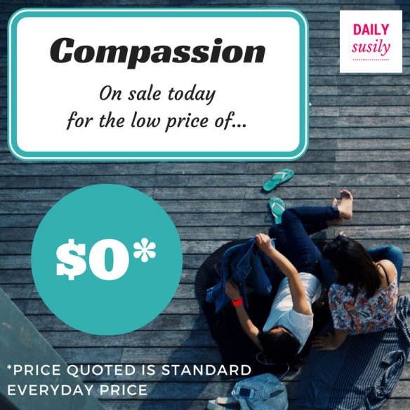 Compassion is free