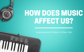 How Does Music Affect Us?
