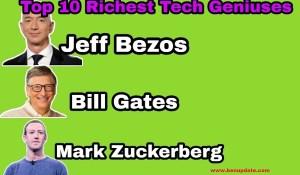 Richest, Most Successful Tech Geniuses