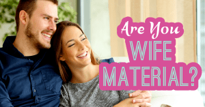 20 Ways To Know A Lady Is A Wife Material And She Is Ready To Settle Down