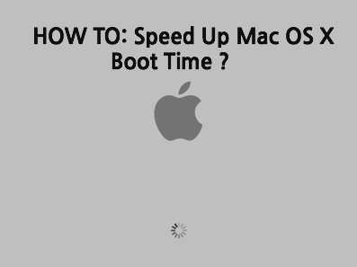 HOW TO: Speed Up Mac OS X Boot Time