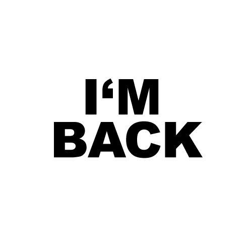 I'm back! (finally)