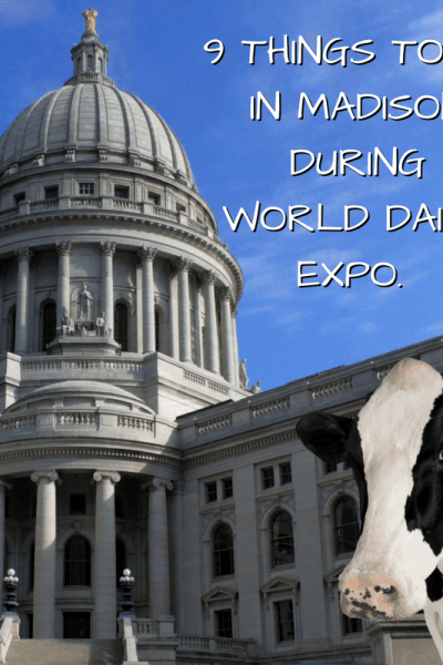 9 Things to do in Madison During World Dairy Expo.