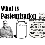 What is Pasteurization