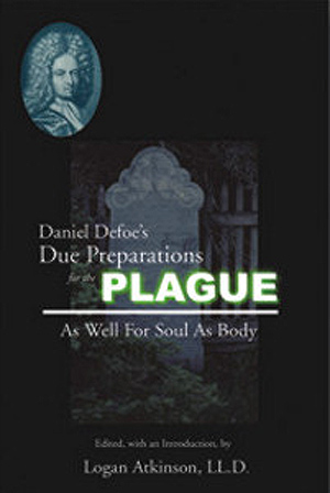 Daniel Defoe's Due Preparations for the Plague