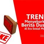 Trend Menyebarkan Berita Dusta di Era Sosial Media