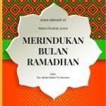 Materi Khutbah Jumat Merindukan Bulan Ramadhan-dakwah.id