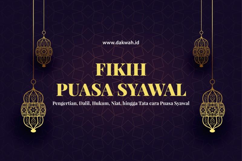 Fikih Puasa Syawal Pengertian, Dalil, Hukum, Tata cara Puasa Syawal-dakwah.id