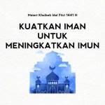 Materi Khutbah Idul Fitri 1441 H Kuatkan Iman untuk Meningkatkan Imun-dakwah.id