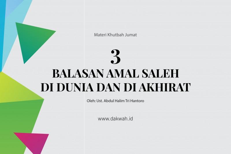 Materi Khutbah Jumat 3 Balasan Amal Saleh di Dunia dan di Akhirat-dakwah.id