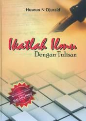 "Cover buku ""Ikatlah Ilmu dengan Tulisan""."