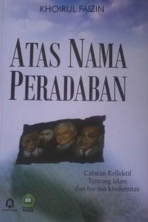 Cover Atas Nama Peradaban Catatan Refleksi Tentang Islam dan Isu-Isu Modernitas