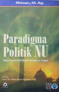 Cover Paradigma Politik NU Relasi Sunni-NU dalam Pemikiran Politik
