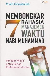 """Cover buku """"Membongkar Rahasia 7 Manajemen Waktu Nabi Muhammad"""""""