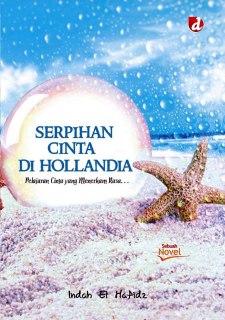 """Cover buku """"Serpihan Cinta di Hollandia, Pelajaran Cinta yang Menerkam Rasa...""""."""