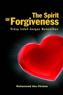 """Cover buku """"The Spirit of Forgiveness (Hidup Indah dengan Memaafkan)""""."""