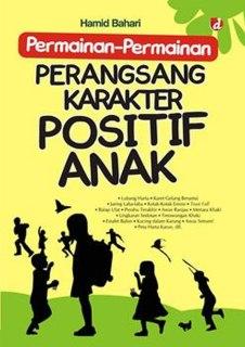 "Cover buku ""Permainan-Permainan Perangsang Karakter Positif Anak""."